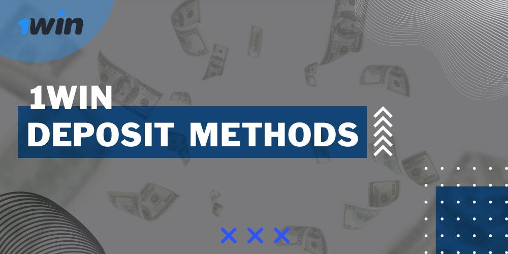 1win deposit methods