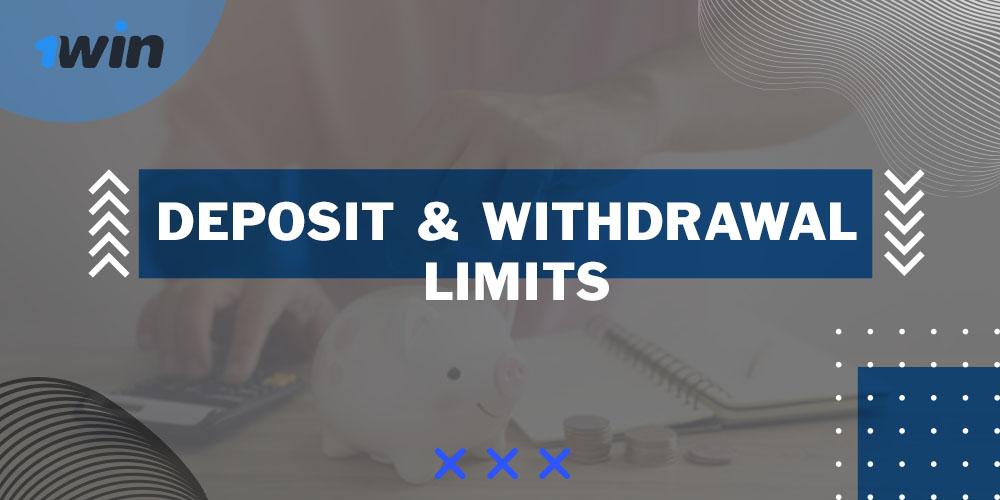 Deposit & withdrawal limits